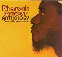 Pharoah Sanders/Anthology You've got to have freedom